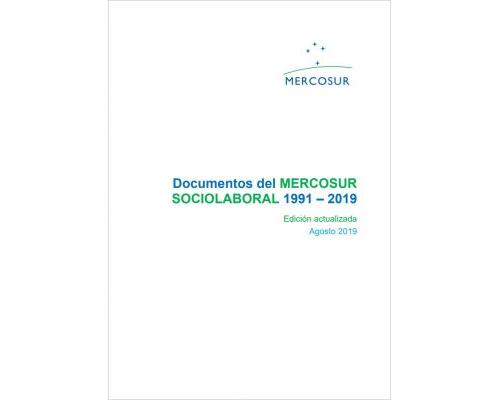 Documentos del MERCOSUR SOCIOLABORAL 1991-2019