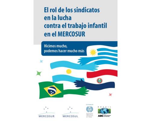 El rol de los sindicatos en la lucha contra el trabajo infantil en el MERCOSUR (Folleto)