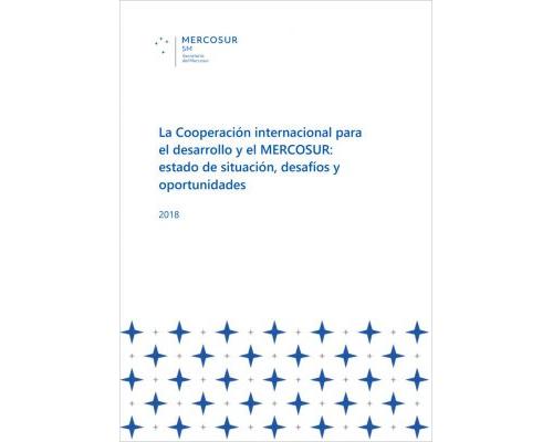 """Estudio """"La Cooperación Internacional para el Desarrollo y el MERCOSUR: estado de situación, desafíos y oportunidades"""""""