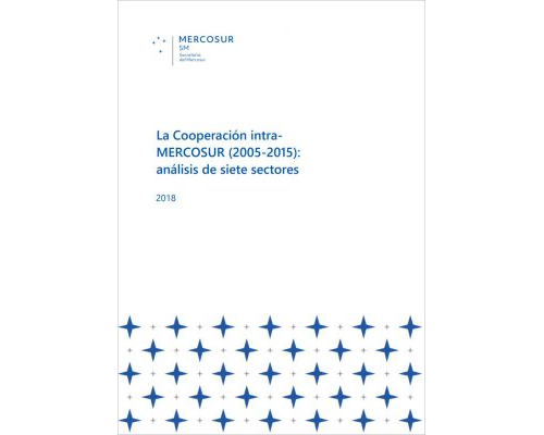 """Estudio """"La Cooperación Intra-MERCOSUR (2005-2015): análisis de siete sectores"""""""
