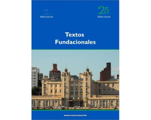 Textos Fundacionales - MERCOSUR