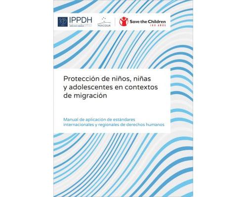 Protección de niños, niñas y adolescentes en contextos de migración