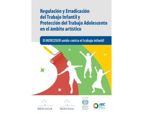Regulación y Erradicación del Trabajo Infantil y Protección del Trabajo Adolescente en el ámbito artístico (Folleto)