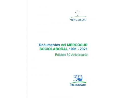 Documentos del MERCOSUR SOCIOLABORAL 1991-2021